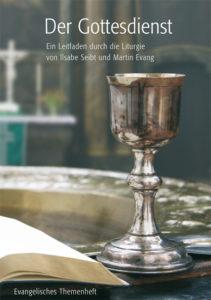 Der Gottesdienst - Evangelisches Themenheft